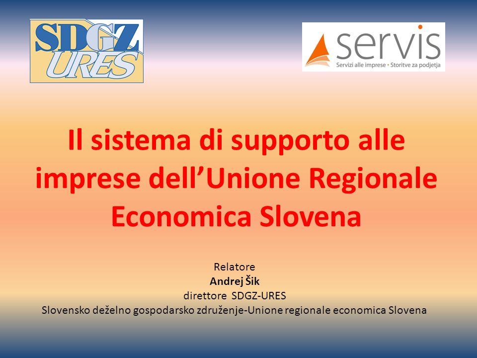 Il sistema di assistenza alle imprese della SDGZ-URES: - Servis doo srl - Obrtno podjetniški Servis Koper doo - Euroservis srl