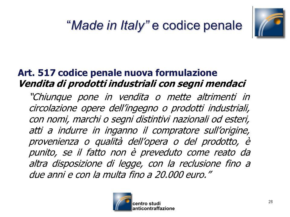 28 Made in Italy e codice penaleMade in Italy e codice penale Art. 517 codice penale nuova formulazione Vendita di prodotti industriali con segni mend