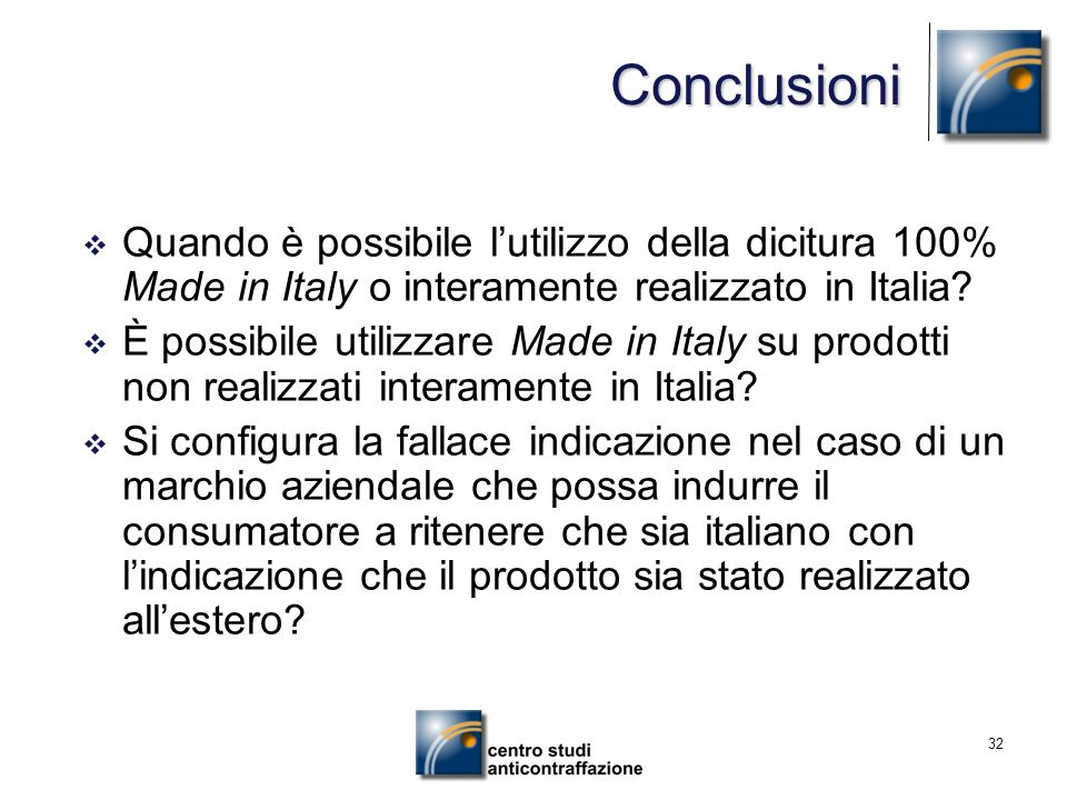 32 Quando è possibile lutilizzo della dicitura 100% Made in Italy o interamente realizzato in Italia? È possibile utilizzare Made in Italy su prodotti