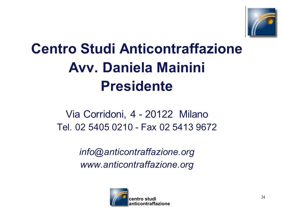 34 Centro Studi Anticontraffazione Avv. Daniela Mainini Presidente Via Corridoni, 4 - 20122 Milano Tel. 02 5405 0210 - Fax 02 5413 9672 info@anticontr