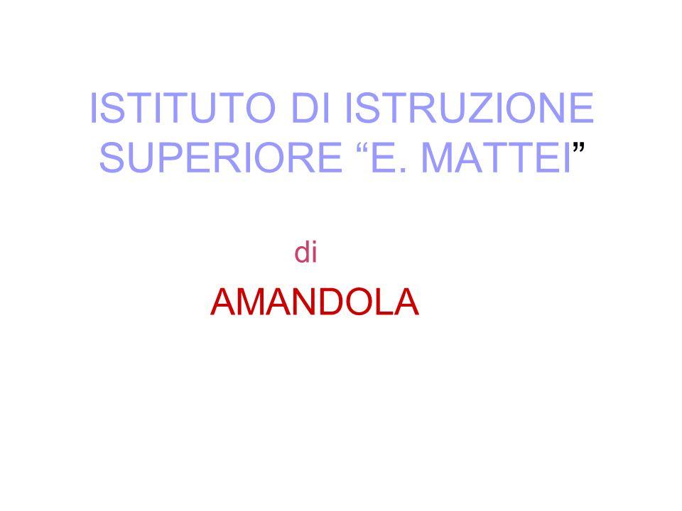 ISTITUTO DI ISTRUZIONE SUPERIORE E. MATTEI di AMANDOLA