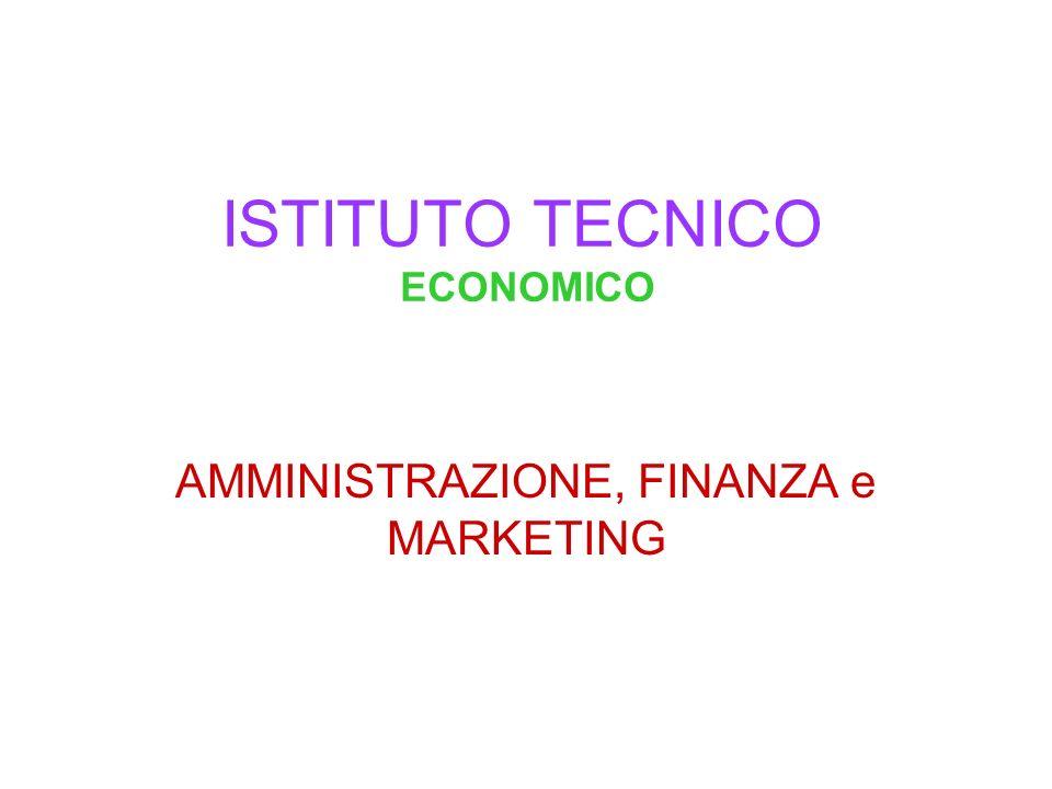 ISTITUTO TECNICO ECONOMICO AMMINISTRAZIONE, FINANZA e MARKETING