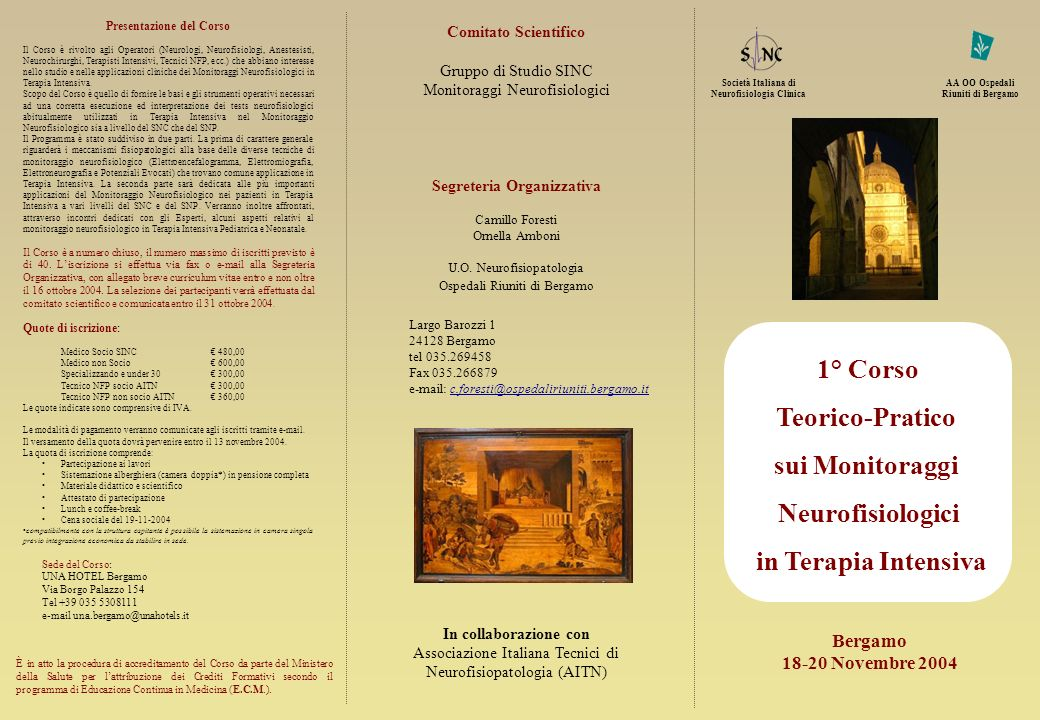 1° Corso Teorico-Pratico sui Monitoraggi Neurofisiologici in Terapia Intensiva Bergamo 18-20 Novembre 2004 Società Italiana di Neurofisiologia Clinica