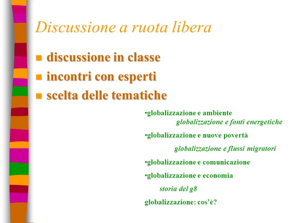 Discussione a ruota libera globalizzazione e ambiente globalizzazione e fonti energetiche globalizzazione e nuove povertà globalizzazione e flussi mig