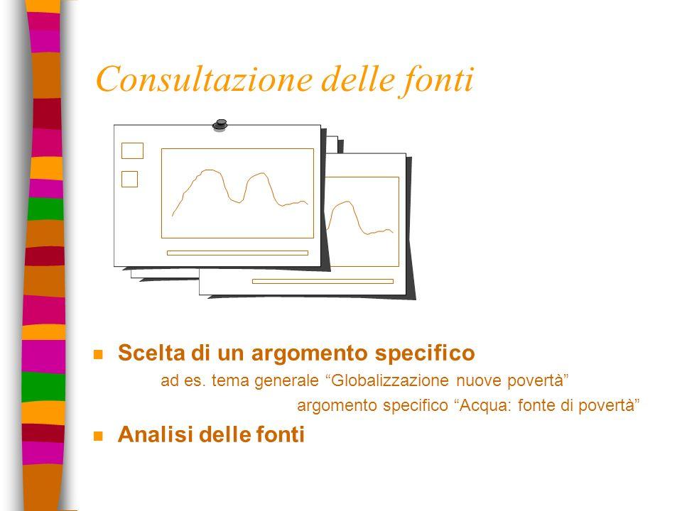 Consultazione delle fonti n Scelta di un argomento specifico ad es.