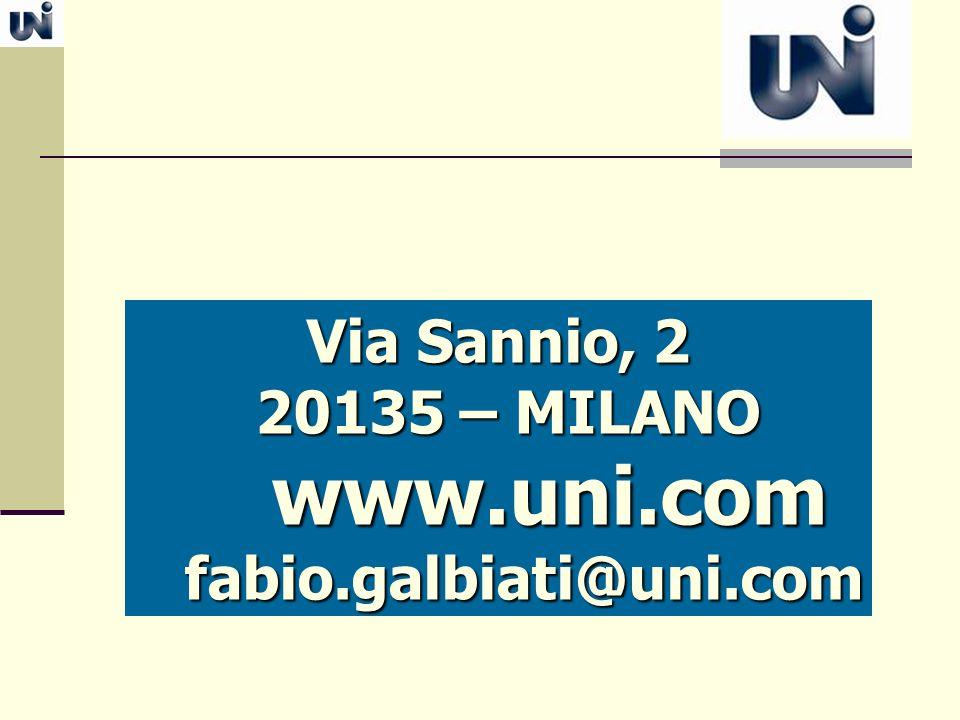 Via Sannio, 2 20135 – MILANO 20135 – MILANO www.uni.com www.uni.com fabio.galbiati@uni.com fabio.galbiati@uni.com