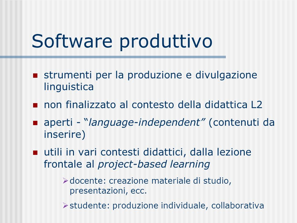 Software produttivo strumenti per la produzione e divulgazione linguistica non finalizzato al contesto della didattica L2 aperti - language-independen