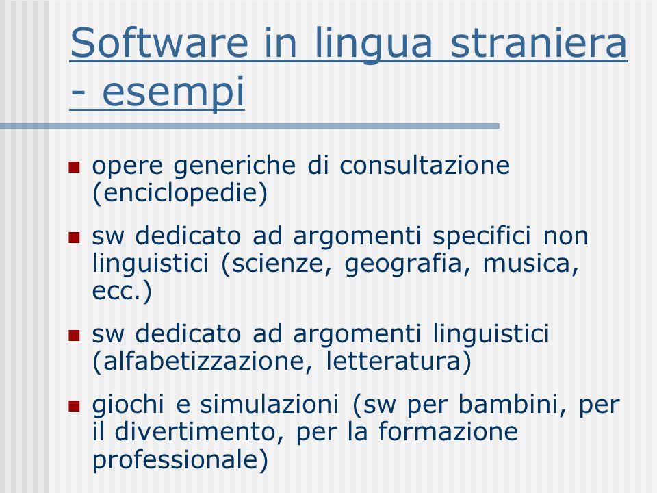 Software in lingua straniera - esempi opere generiche di consultazione (enciclopedie) sw dedicato ad argomenti specifici non linguistici (scienze, geo