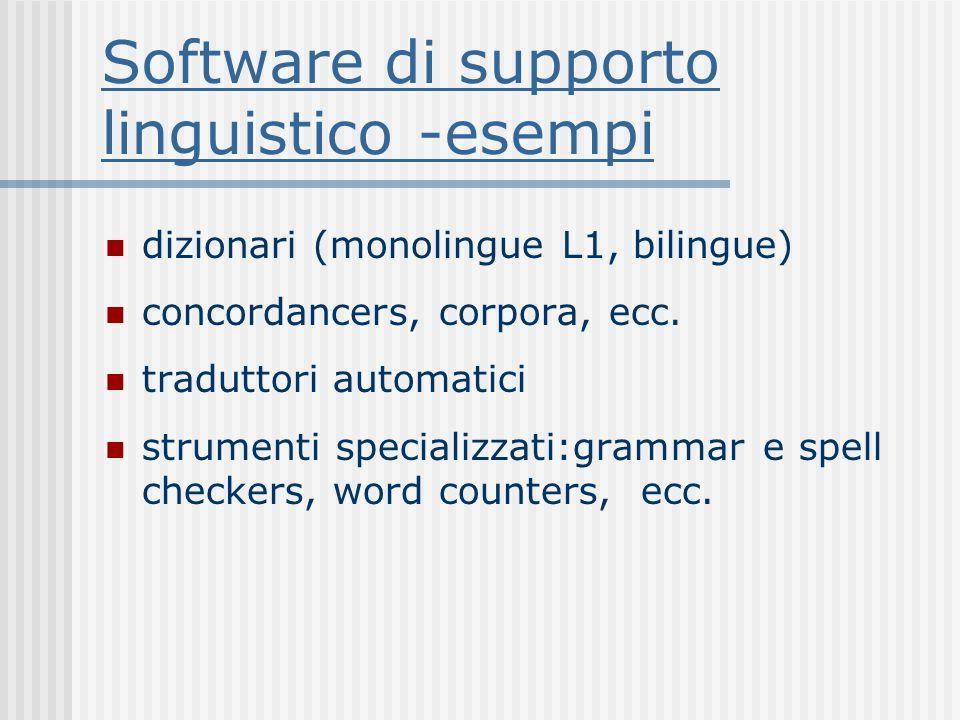 Software di supporto linguistico -esempi dizionari (monolingue L1, bilingue) concordancers, corpora, ecc.
