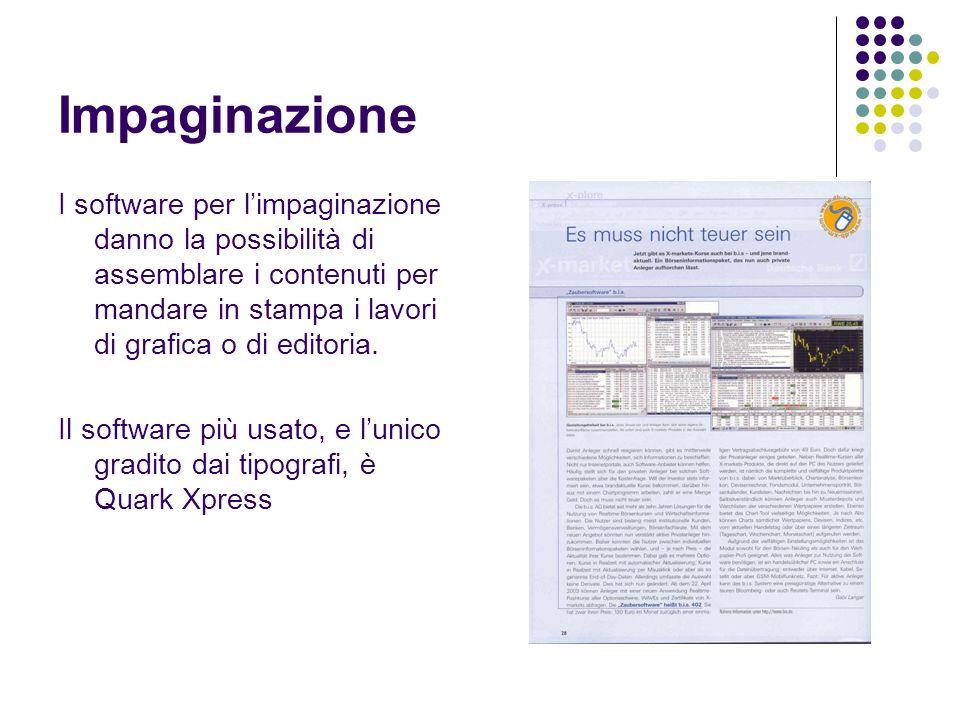 Impaginazione I software per limpaginazione danno la possibilità di assemblare i contenuti per mandare in stampa i lavori di grafica o di editoria. Il