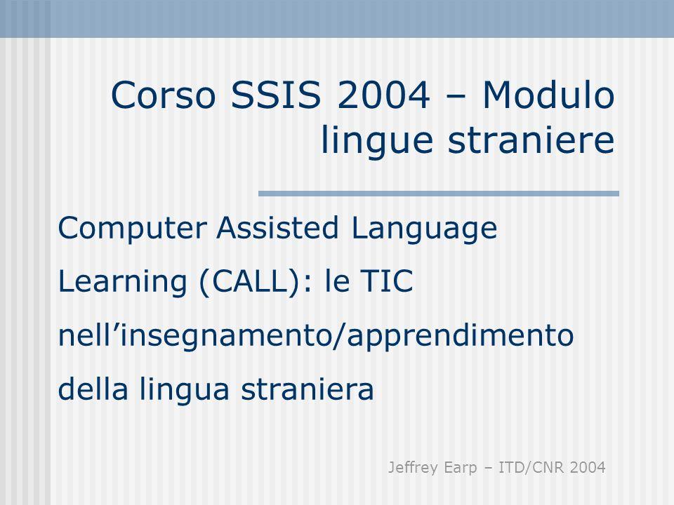 Corso SSIS 2004 – Modulo lingue straniere Computer Assisted Language Learning (CALL): le TIC nellinsegnamento/apprendimento della lingua straniera Jef