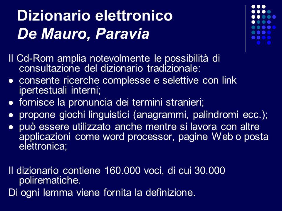 Dizionario elettronico De Mauro, Paravia Il Cd-Rom amplia notevolmente le possibilità di consultazione del dizionario tradizionale: consente ricerche