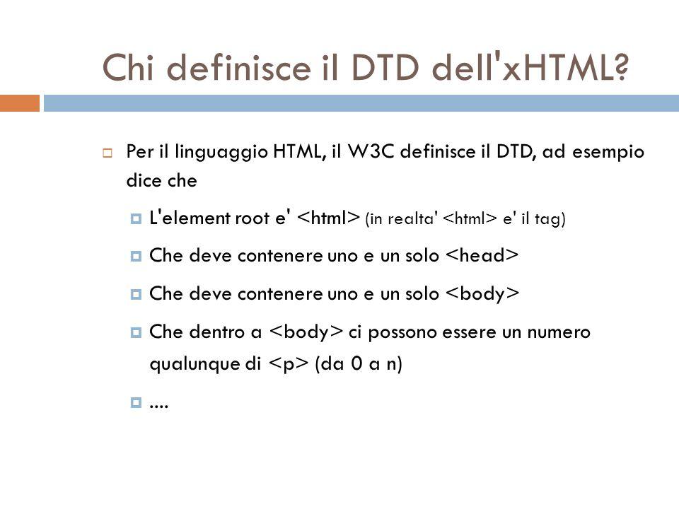 Chi definisce il DTD dell xHTML.