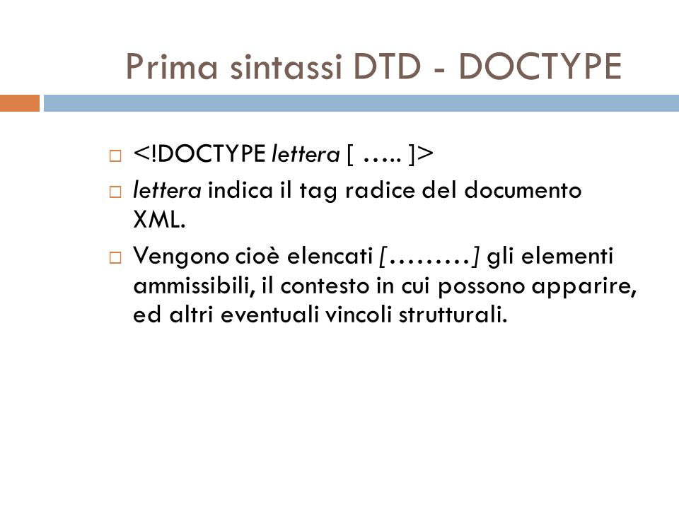 Dove si scrive la DTD.1. Dentro al documento XML 2.