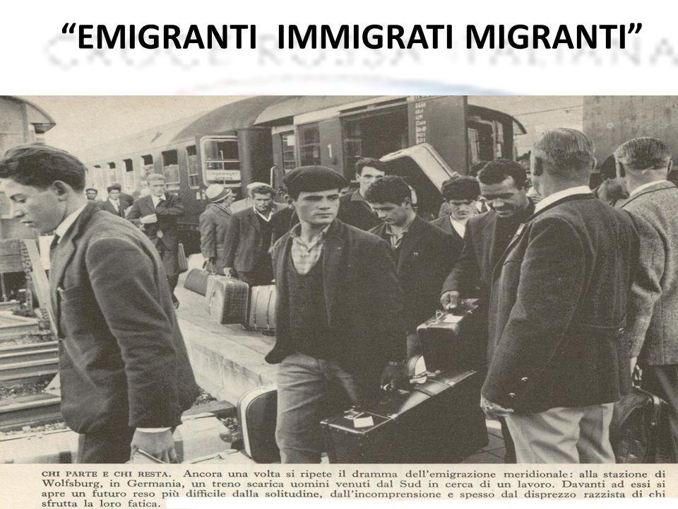 EMIGRANTI IMMIGRATI MIGRANTI LItalia si è trasformata da Paese di emigrazione