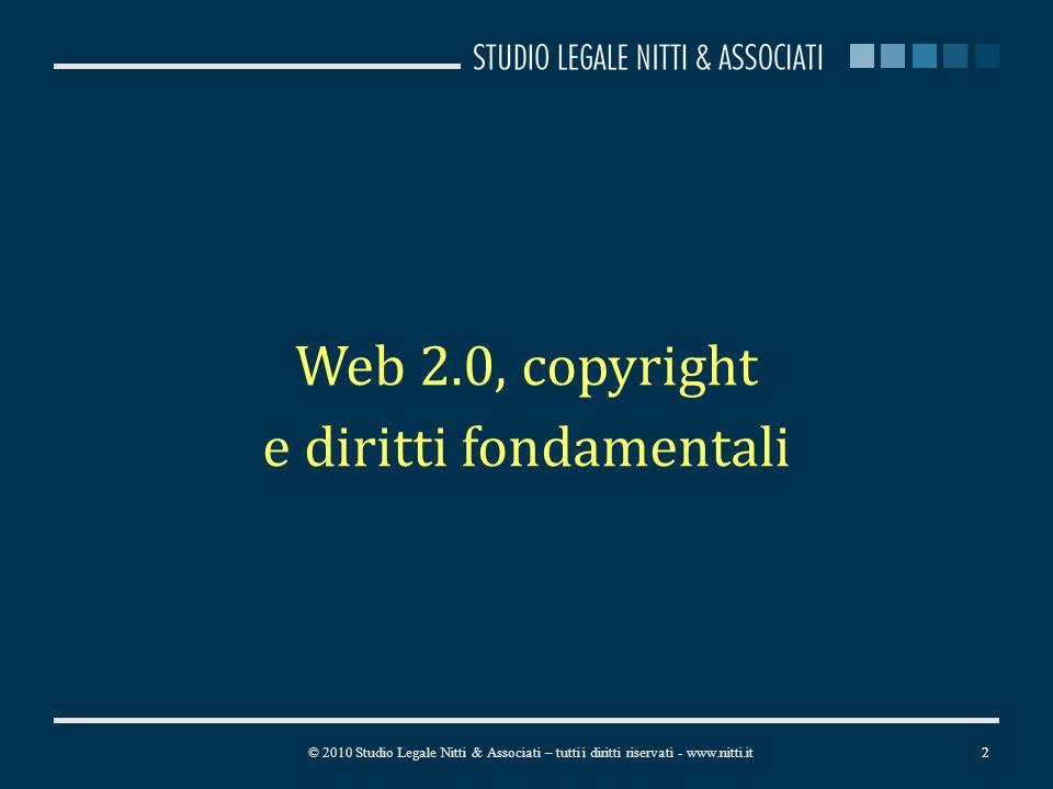 2 Web 2.0, copyright e diritti fondamentali 2© 2010 Studio Legale Nitti & Associati – tutti i diritti riservati - www.nitti.it