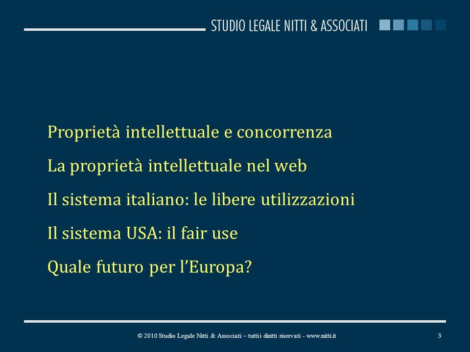 3 Proprietà intellettuale e concorrenza La proprietà intellettuale nel web Il sistema italiano: le libere utilizzazioni Il sistema USA: il fair use Quale futuro per lEuropa.
