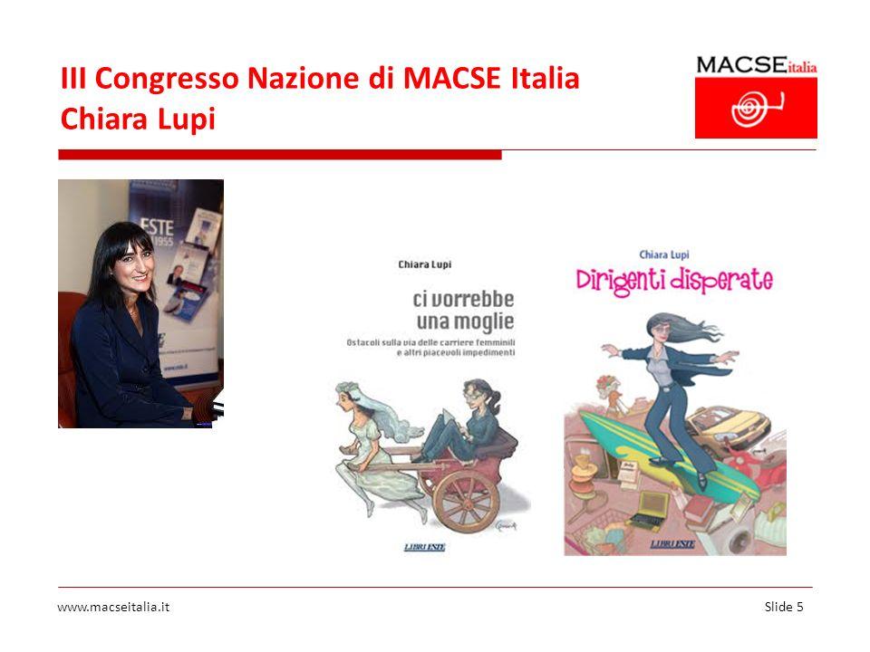 Slide 5www.macseitalia.it III Congresso Nazione di MACSE Italia Chiara Lupi