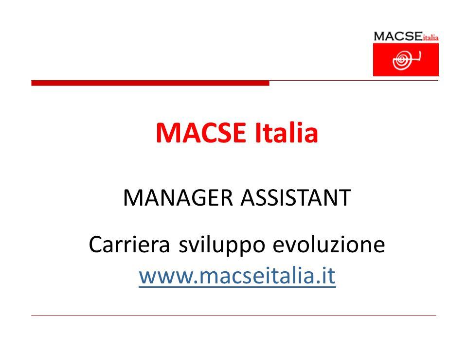 MACSE Italia MANAGER ASSISTANT Carriera sviluppo evoluzione www.macseitalia.it
