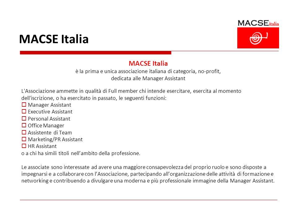 MACSE Italia è la prima e unica associazione italiana di categoria, no-profit, dedicata alle Manager Assistant L'Associazione ammette in qualità di Fu