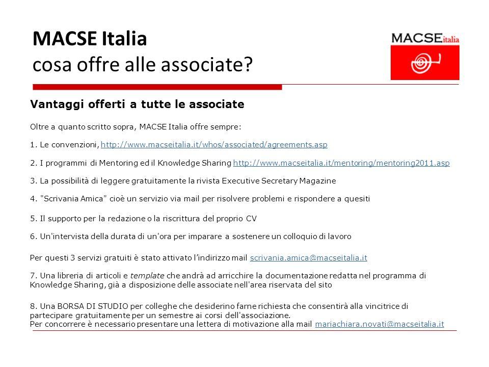 MACSE Italia cosa offre alle associate? Vantaggi offerti a tutte le associate Oltre a quanto scritto sopra, MACSE Italia offre sempre: 1. Le convenzio