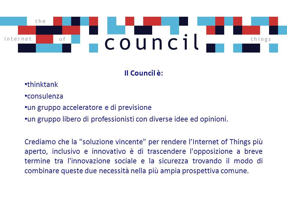 Il Council è: thinktank consulenza un gruppo acceleratore e di previsione un gruppo libero di professionisti con diverse idee ed opinioni.