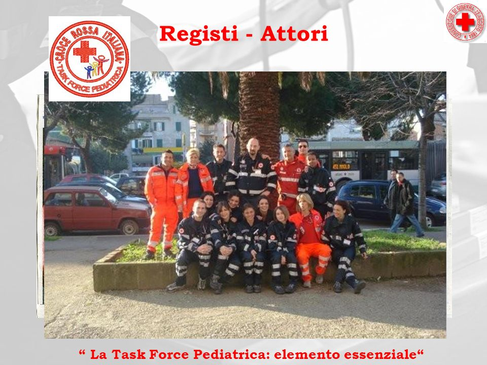 Registi - Attori La Task Force Pediatrica: elemento essenziale