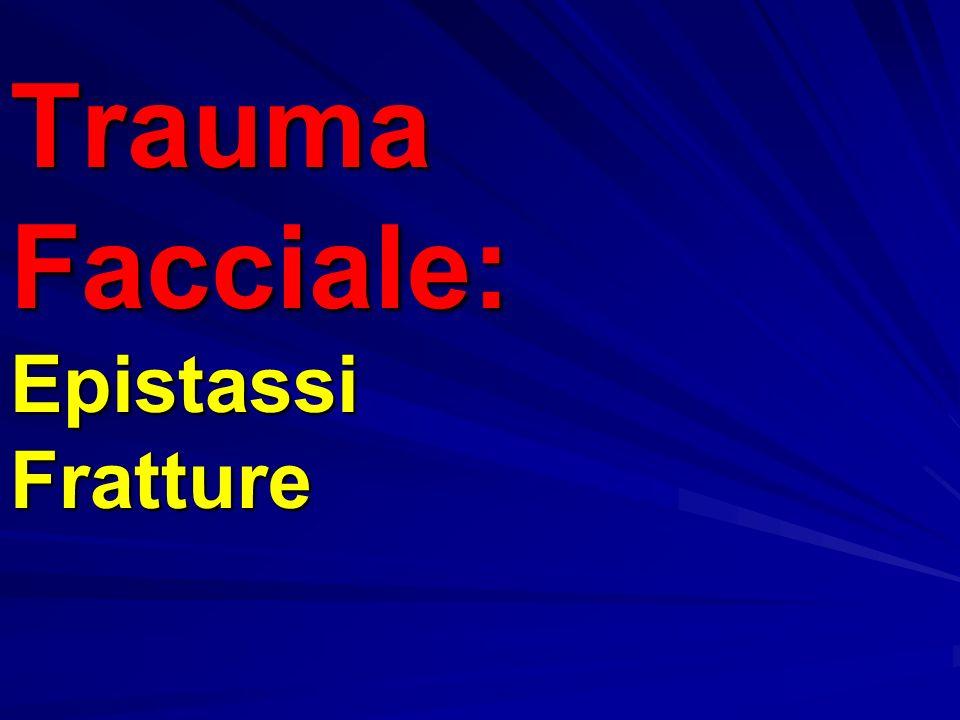 Trauma Facciale: Epistassi Fratture