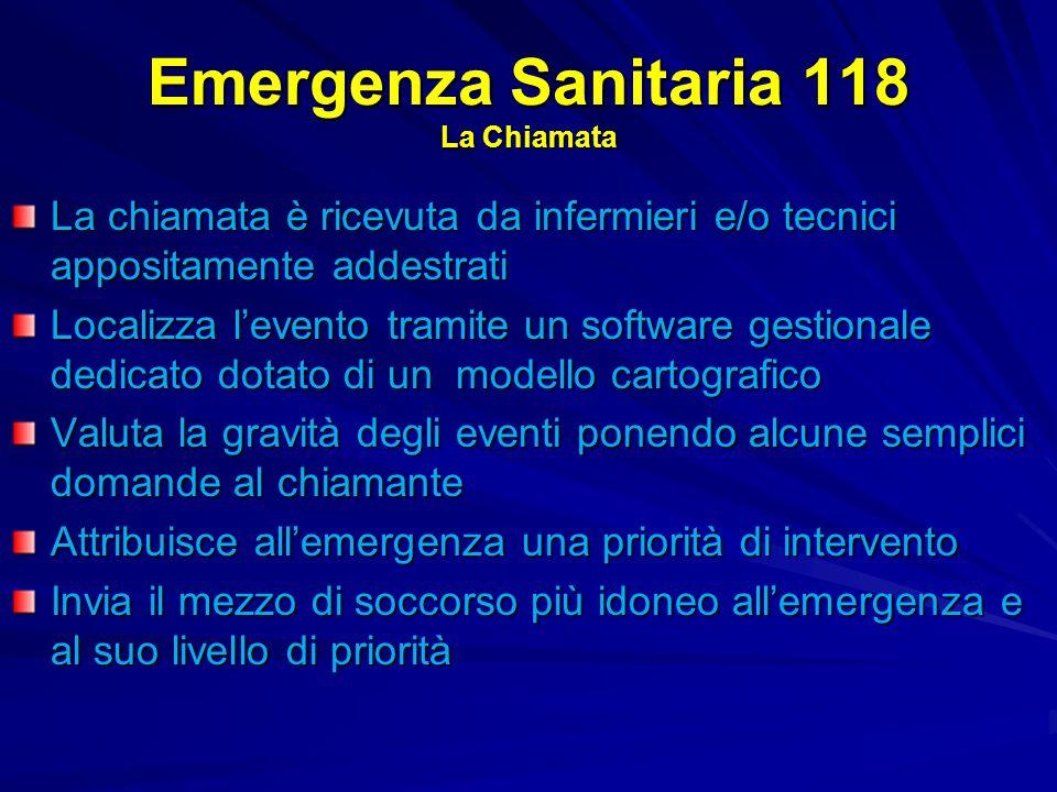 Emergenza Sanitaria 118 La Chiamata La chiamata è ricevuta da infermieri e/o tecnici appositamente addestrati Localizza levento tramite un software ge