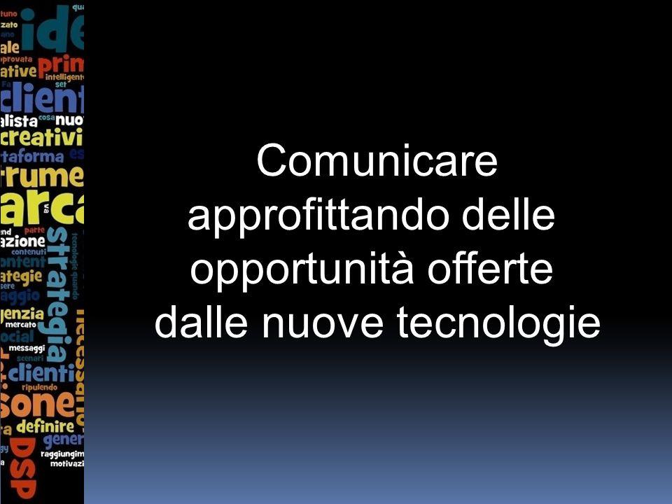 Comunicare approfittando delle opportunità offerte dalle nuove tecnologie