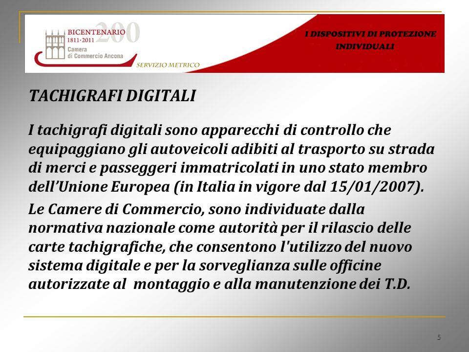 5 TACHIGRAFI DIGITALI I tachigrafi digitali sono apparecchi di controllo che equipaggiano gli autoveicoli adibiti al trasporto su strada di merci e pa
