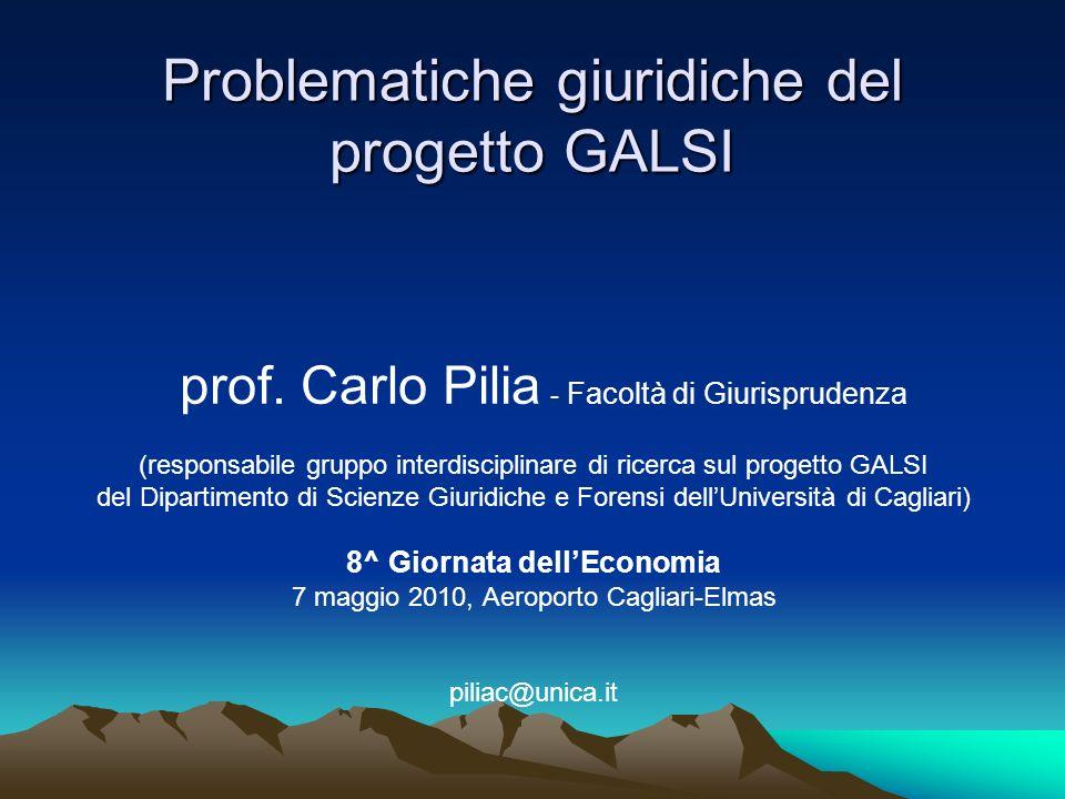 Problematiche giuridiche del progetto GALSI Fase di progettazione Fase di realizzazione Fase di gestione