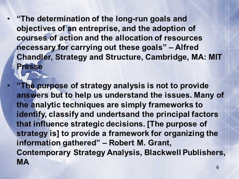 7 La capacità strategica di una impresa si basa indissolubilmente con la sua capacità di analisi Strategia è la ricerca volitiva di un piano di azione che costituirà un vantaggio competitivo per una certa attività economica e contribuirà a svilupparlo.