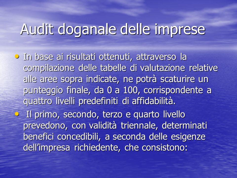 Audit doganale delle imprese In base ai risultati ottenuti, attraverso la compilazione delle tabelle di valutazione relative alle aree sopra indicate,