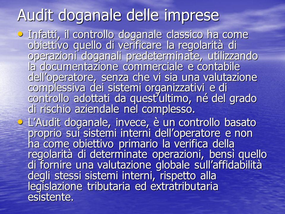 Audit doganale delle imprese Infatti, il controllo doganale classico ha come obiettivo quello di verificare la regolarità di operazioni doganali prede