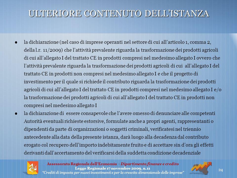 ULTERIORE CONTENUTO DELLISTANZA la dichiarazione (nel caso di imprese operanti nel settore di cui allarticolo 1, comma 2, della l.r.