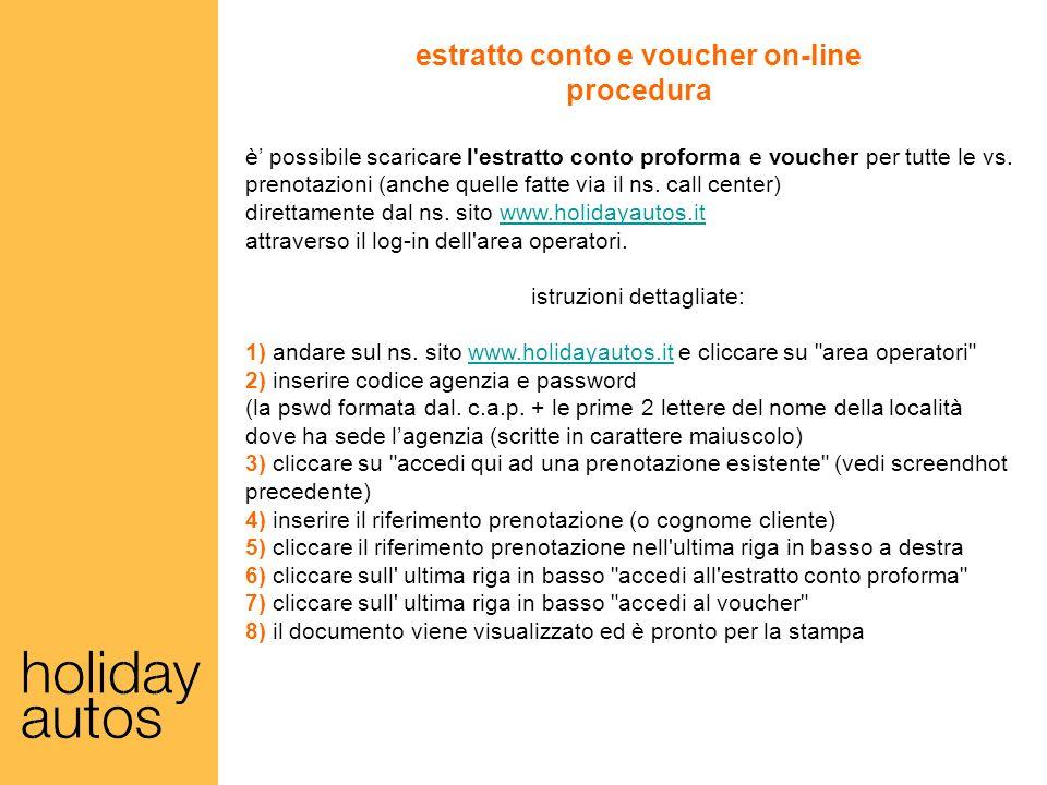 estratto conto e voucher on-line procedura è possibile scaricare l'estratto conto proforma e voucher per tutte le vs. prenotazioni (anche quelle fatte