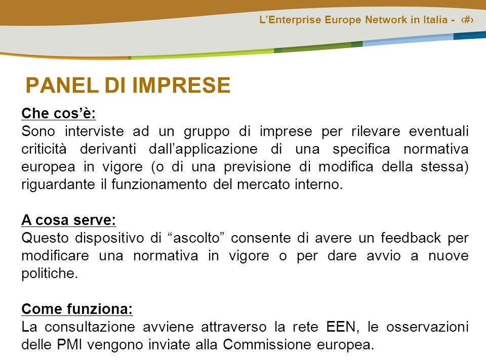 LEnterprise Europe Network in Italia - # PANEL DI IMPRESE Che cosè: Sono interviste ad un gruppo di imprese per rilevare eventuali criticità derivanti