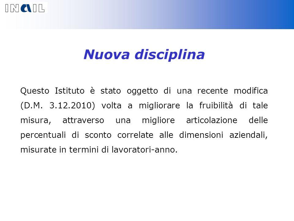 Nuova disciplina Questo Istituto è stato oggetto di una recente modifica (D.M.