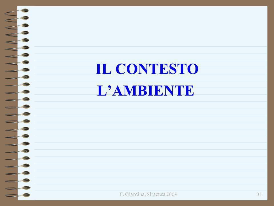 F. Giardina, Siracusa 200931 IL CONTESTO LAMBIENTE