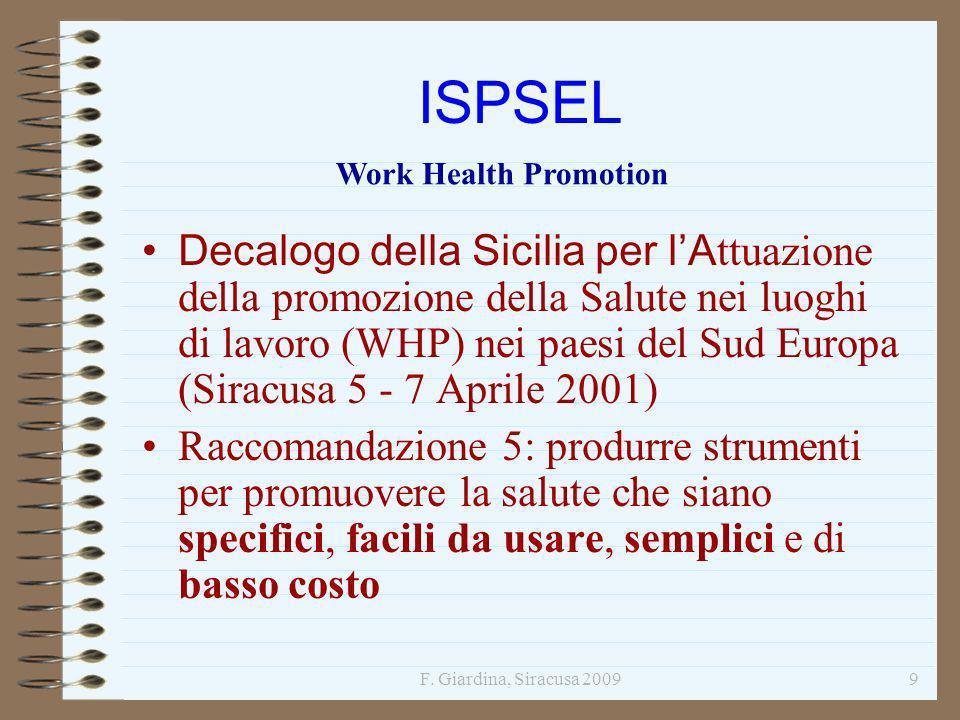 F. Giardina, Siracusa 20099 ISPSEL Decalogo della Sicilia per lA ttuazione della promozione della Salute nei luoghi di lavoro (WHP) nei paesi del Sud