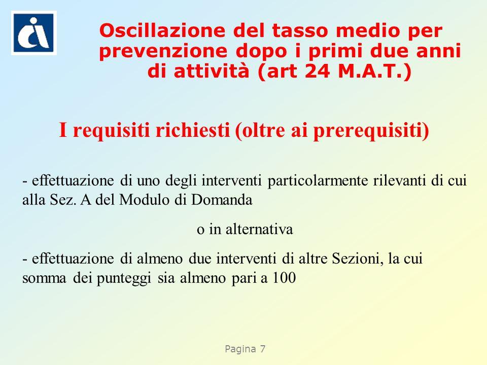 Pagina 7 I requisiti richiesti (oltre ai prerequisiti) - effettuazione di uno degli interventi particolarmente rilevanti di cui alla Sez.