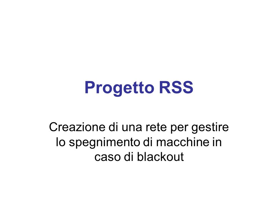 Progetto RSS Creazione di una rete per gestire lo spegnimento di macchine in caso di blackout