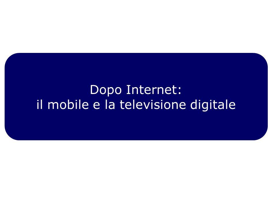 Dopo Internet: il mobile e la televisione digitale