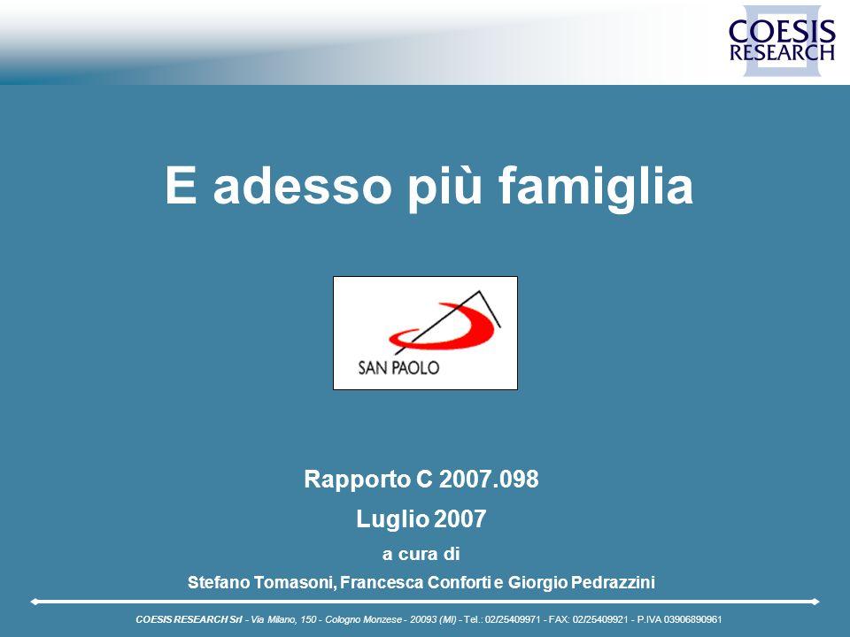 Rapporto C 2007.098 Luglio 2007 a cura di Stefano Tomasoni, Francesca Conforti e Giorgio Pedrazzini COESIS RESEARCH Srl - Via Milano, 150 - Cologno Mo