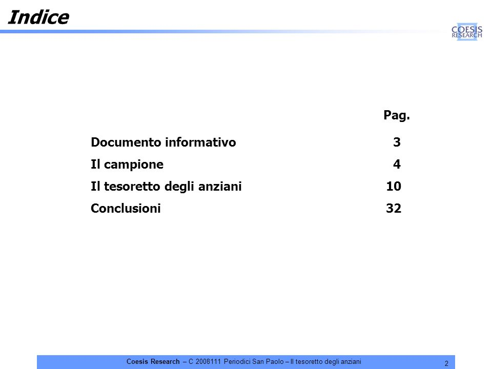 2 Coesis Research – C 2008111 Periodici San Paolo – Il tesoretto degli anziani Indice Pag. Documento informativo 3 Il campione 4 Il tesoretto degli an