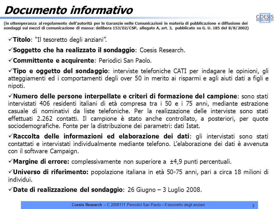 3 Coesis Research – C 2008111 Periodici San Paolo – Il tesoretto degli anziani Documento informativo (in ottemperanza al regolamento dellautorità per