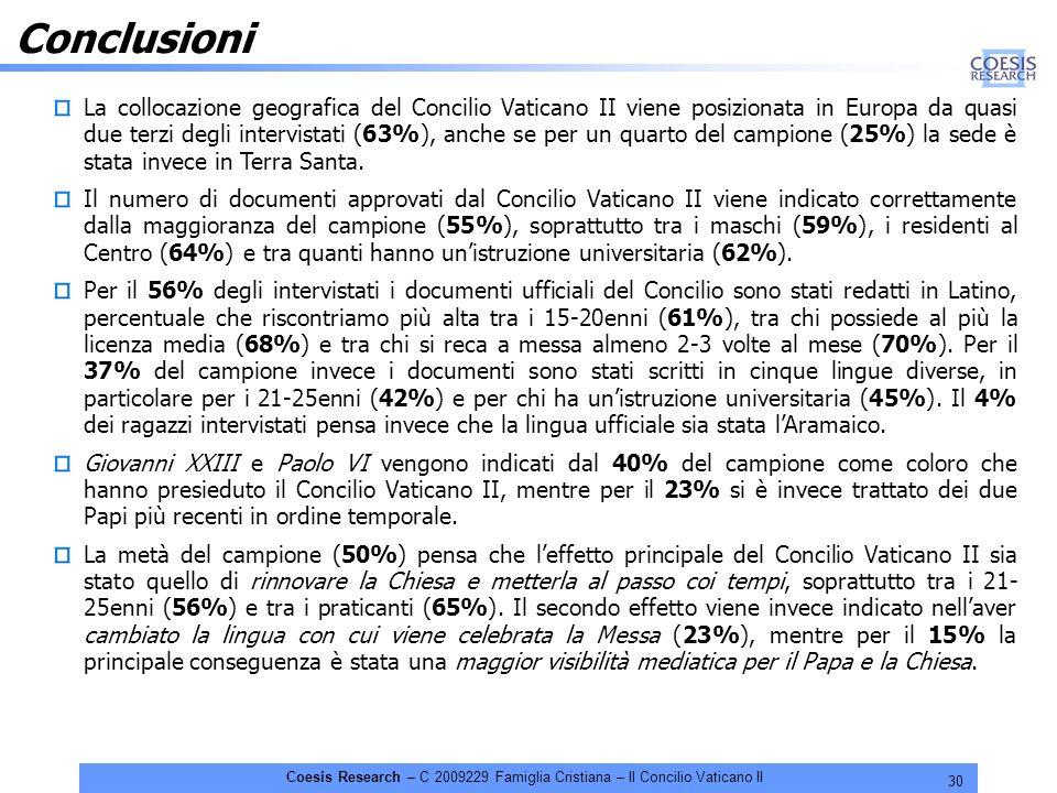 30 Coesis Research – C 2009229 Famiglia Cristiana – Il Concilio Vaticano II Conclusioni La collocazione geografica del Concilio Vaticano II viene posizionata in Europa da quasi due terzi degli intervistati (63%), anche se per un quarto del campione (25%) la sede è stata invece in Terra Santa.