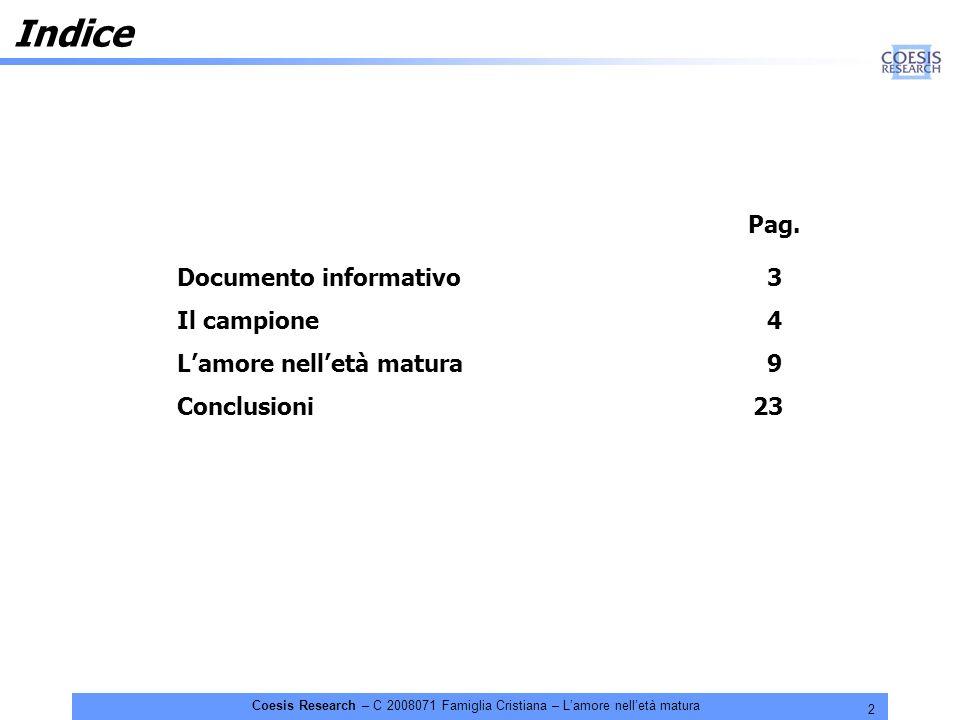 2 Coesis Research – C 2008071 Famiglia Cristiana – Lamore nelletà matura Indice Pag. Documento informativo 3 Il campione 4 Lamore nelletà matura 9 Con