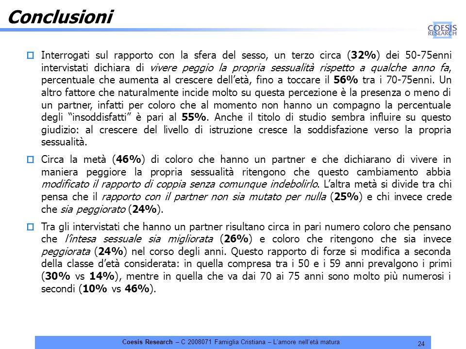 24 Coesis Research – C 2008071 Famiglia Cristiana – Lamore nelletà matura Conclusioni Interrogati sul rapporto con la sfera del sesso, un terzo circa